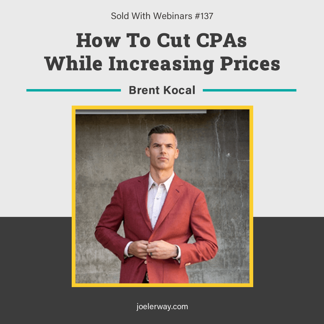 brent kocal how to cut CPA while increasing prices