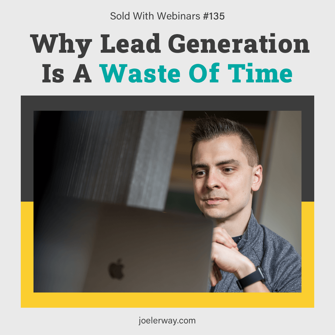 why lead generation is a waste of time
